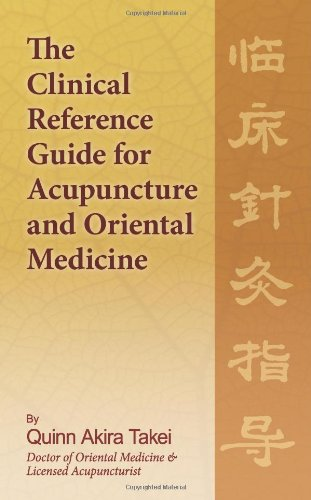 The Clinical Reference Guide for Acupuncture and Oriental Medicine